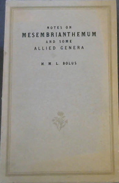 Image for Notes on Mesembrianthemum and some Allied Genera with descriptions of a hundred new species - Part I (University of Cape Town Bolus Herbarium)