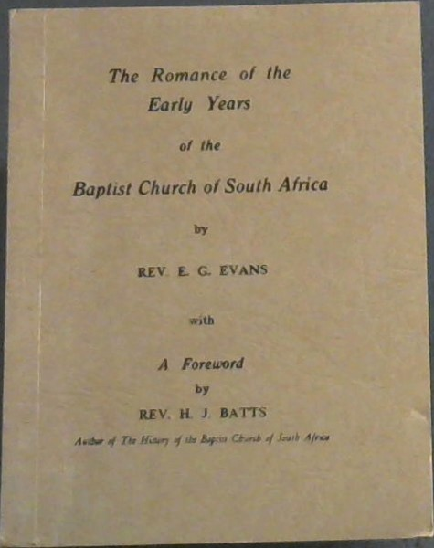 Image for The Romance of the Early Years of the Baptist Church of South Africa