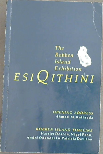 Image for Esiqithini: The Robben Island Exhibition (Mayibuye history and literature series)