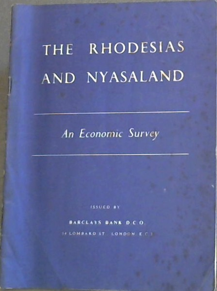 Image for The Rhodesias and Nyasaland: An Economic Survey