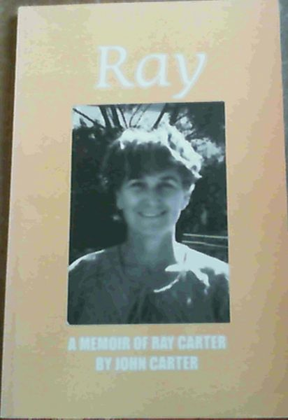 Image for Ray; A Memoir Of Ray Carter
