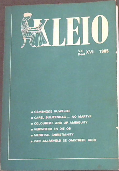 Image for Kleio : Journal of the Department of History, University of South Africa / Tydskrif van die Departement Geskiedenis, Universiteit van Suid-Afrika - Vol / Deel XVII : Journal of the Department of History, University of South Africa / Tydskrif van die Departement Geskiedenis, Universiteit van Suid-Afrika