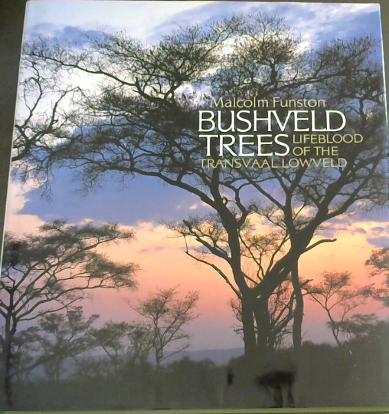 Image for Bushveld Trees: Lifeblood of the Transvaal Lowveld