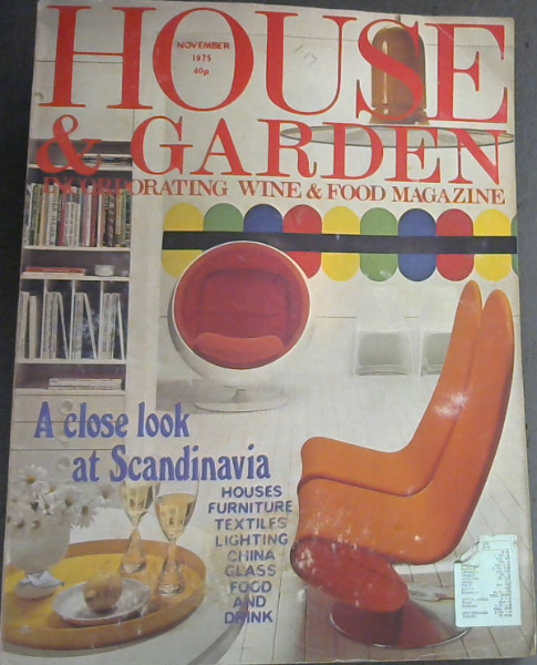 Image for House & Garden: Incorporating Wine & Food Magazine, A Close look at Scandinavia (November 1975)