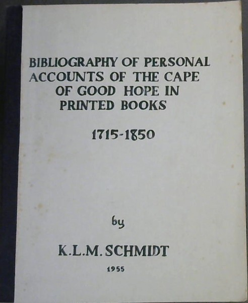 Image for Bibliography of Personal Accounts of the Cape of Good Hope in Printed Books 1715 - 1850