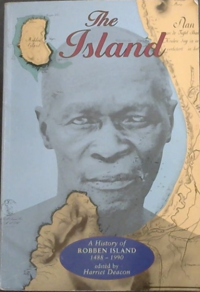 Image for The Island: A history of Robben Island, 1488-1990 (Mayibuye history and literature series No.60)