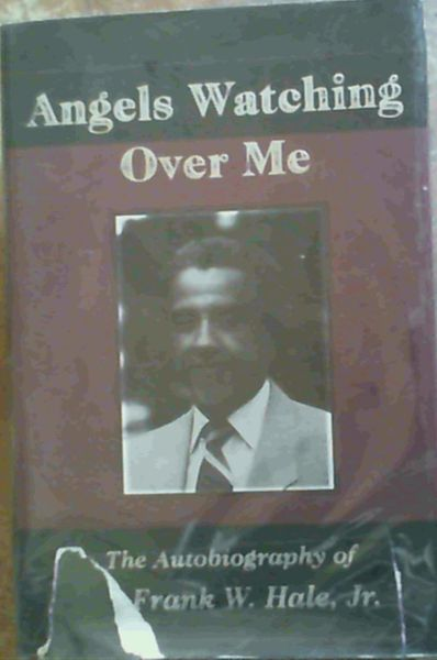 Image for Angels Watching over Me: The Autobiography of Dr. Frank W. Hale, Jr.