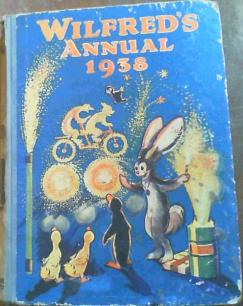 Image for Wilfred's Annual 1938; Wilfred, the most Famous Bunny in the World