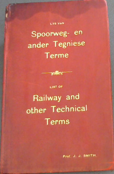 Image for Lys van Spoorweg- en ander Tegniese Terme / List of Railway and other Technical Terms