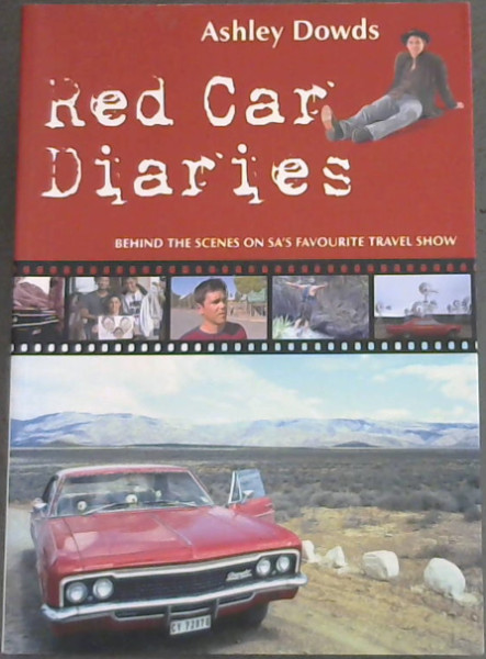 Image for Red Car Diaries : Behind the scenes on SA's Favourite Travel Show