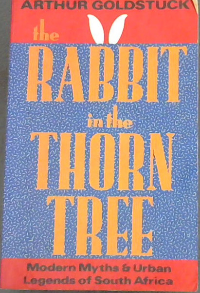 Image for The Rabbit In The Thorn Tree (Modern Myths & Urban Legends of South Africa)