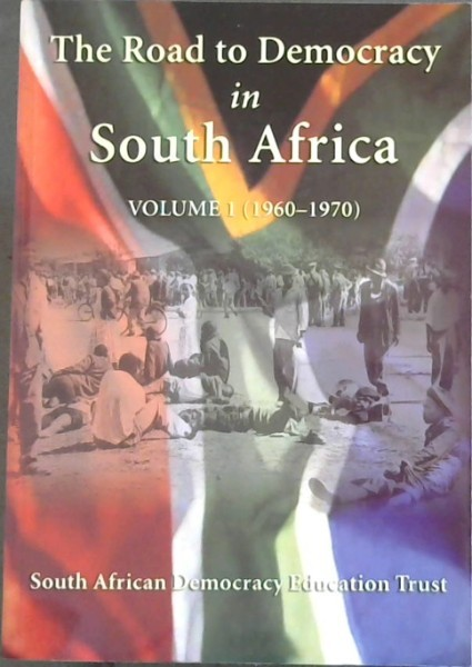 Image for The Road to Democracy in South Africa, Vol. 1: 1960-1970