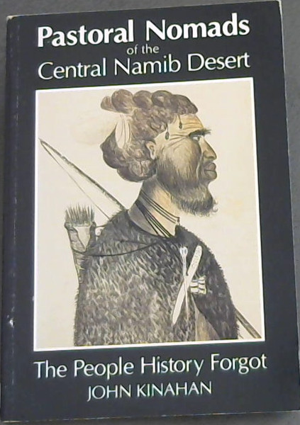 Image for Pastoral Nomads of the Central Namib Desert : The People History Forgot