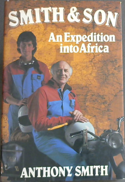 Image for Smith and Son: An Expedition into Africa