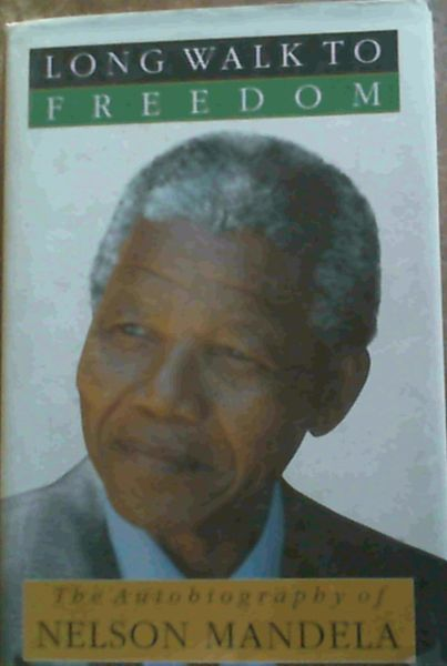 Image for Long Walk To Freedom; The Autobiography Of Nelson Mandela