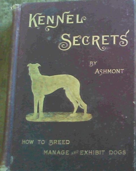 Image for Kennel Secrets How to Breed, Exhibit and Manage Dogs