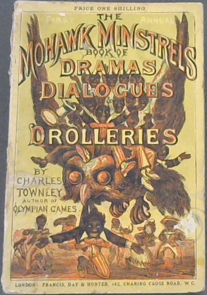 Image for The  Mohawk  Minstrels; Book  Of  Dramas; Dialogues; Drolleries