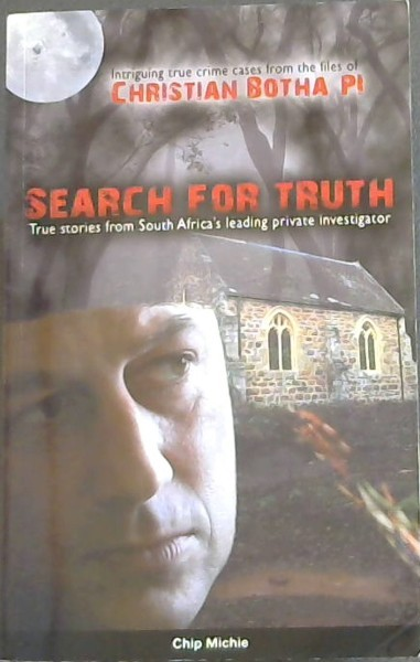 Image for Search For Truth; True stories from South Africa's leading private investigator