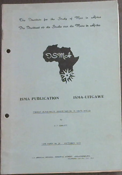 Image for Towards Black-White Understanding in South Africa: Lecture delivered to the Institute for the Study of man in Africa on 26th November 1975 , ISMA paper No. 36 , 1977 (ISMA Publication/ ISMA Uitgawe