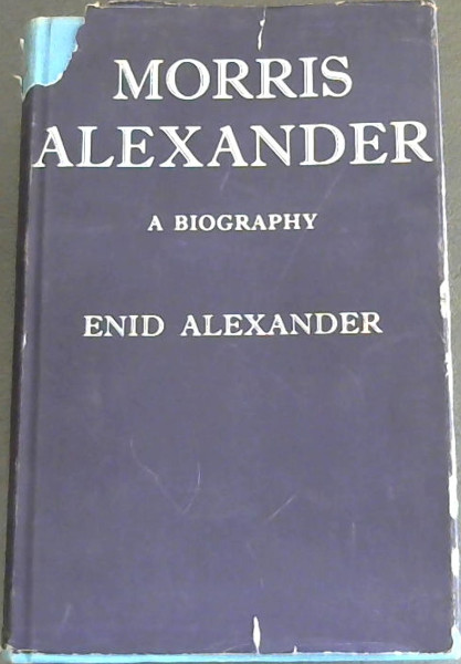 Image for Morris Alexander: A biography