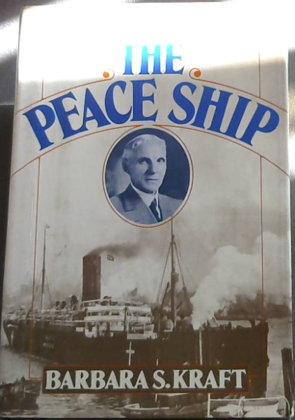Image for Peace Ship: Henry Ford's Pacifist Adventure in the First World War