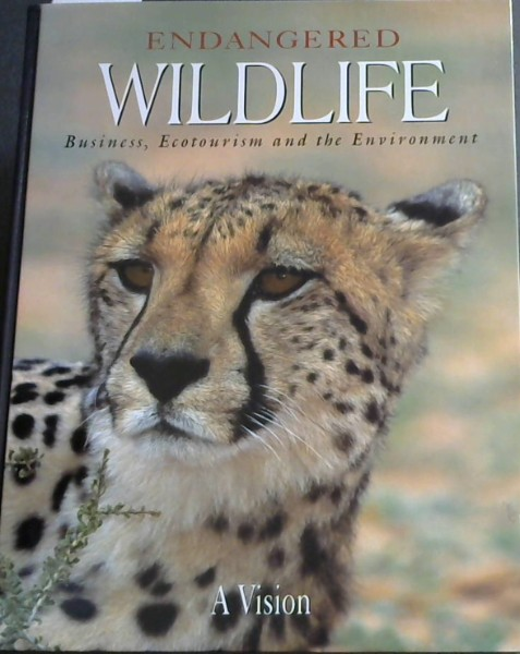 Image for Endangered Wildlife: business, ecotourism and the environment- A Vision