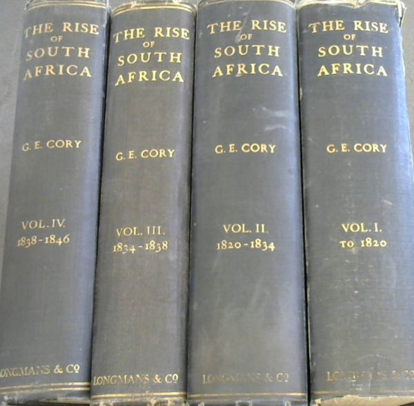 Image for The Rise of South Africa: A History of the Origin of South African Colonisation and of its Development Towards the East from the Earliest Times to 1857 - Four Volumes
