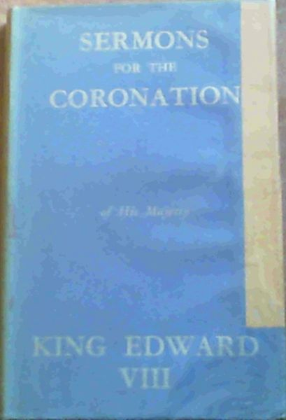 Image for Sermons for the Coronation of His Majesty King Edward VIII