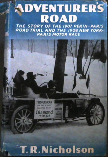 Image for Adventurer's  Road; The  Story  Of  The  1907  Perkin-Paris  Road  Trial  And  The  1908  New  York-Paris  Motor  Race