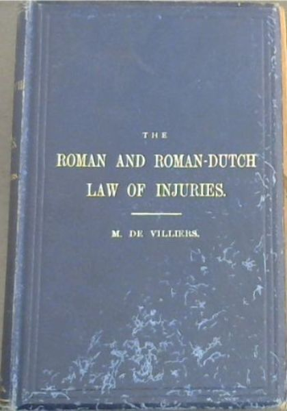 Image for Roman and Roman-Dutch Law of Injuries - a translation of Book 47, title 10 of Voet's Commentary on the Pandects with annotations