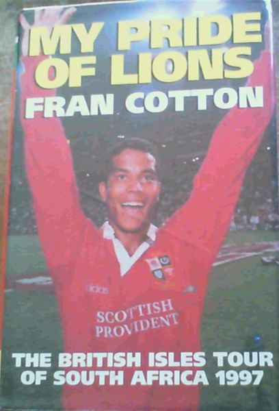 Image for My Pride of Lions: British Lions Tour of South Africa, 1997