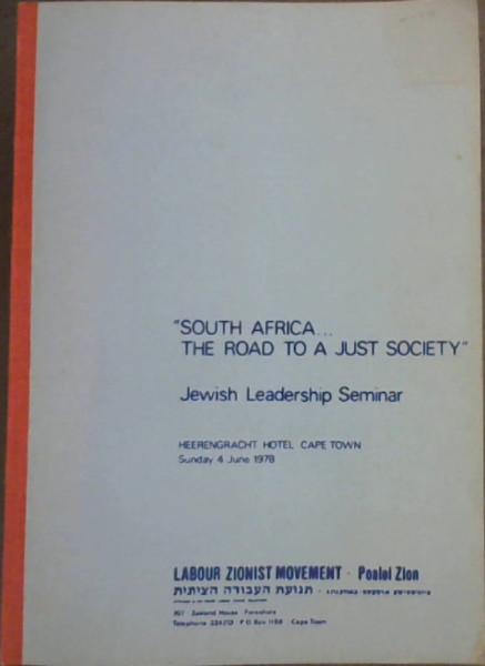 Image for South Africa ... The Road to a Just Society : Jewish Leadership Seminar, Heerengracht Hotel Cape Town, Sunday 4 June 1978