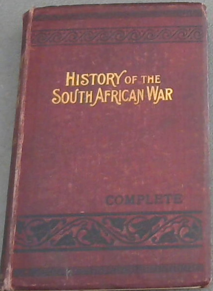 Image for Complete History of the South African War, inn 1899-1902