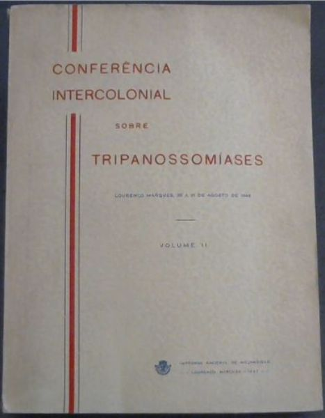 Image for Conferencia Intercolonial sobre Tripanossomiases - Lourenco Marques, 26 a 31 de Agosto de 1946 - Vol II