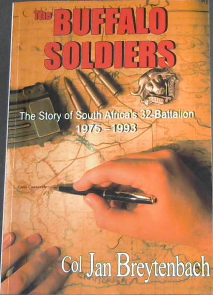 Image for The Buffalo Soldiers: The Story of South Africa's 32-Battalion 1975 - 1993