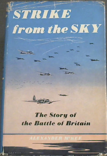 Image for Strike from the sky - The story of the Battle of Britain
