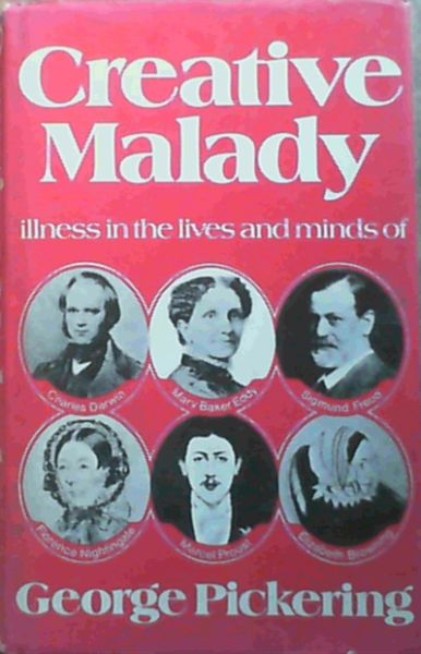 Image for Creative Malady: Illness in the Lives and Minds of Charles Darwin, Mary Baker Eddy, Sigmund Freud, Florence Nightingale, Marcel Proust and Elizabeth Barrett Browning