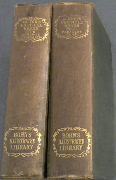 Image for The Poetical Works of John Milton with a memoir and critical remarks on his genius and writings ... with an index to Paradise Lost; Todd's Verbal Index to all the poem's; an a variorum selection of explanantory notes by Henry G Bohn - 2 volumes (Bohn's Illustrated Library)