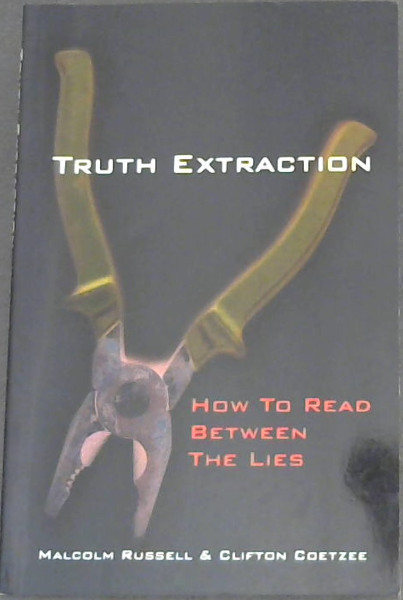 Image for Truth  Extraction; How  To  Read  Between  The  Lies