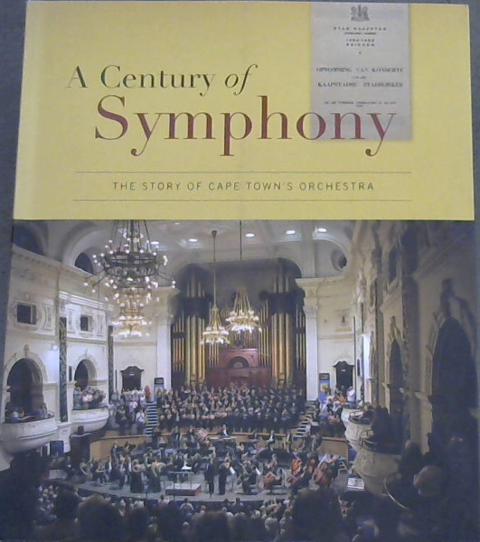 Image for A Century of Symphony : The Story of Cape Town's Orchestra