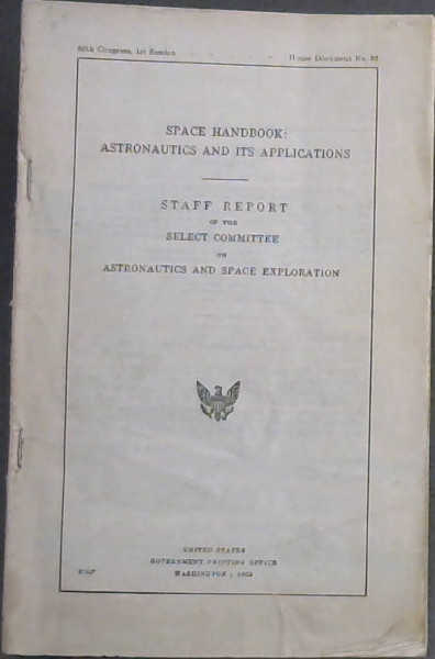 Image for Space Handbook: Astronautics and its Applications : Staff Report of the Select Committee on Astronautics and Space Exploration (86th Congress - House Document No 86)