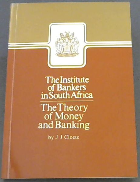 Image for The Institute of Bankers in South Africa: the theory of Money and Banking