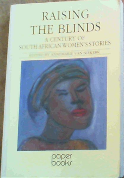 Image for Raising the Blinds: A Century of South African Women's Stories