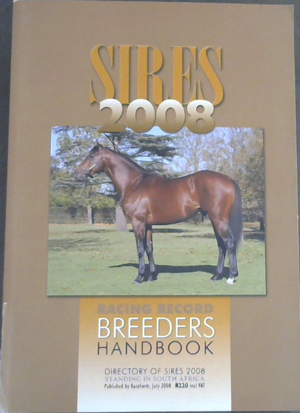 Image for Sires 2008 : Racing Record Breeders Handbook - Directory of Sires 2008 Standing in South Africa