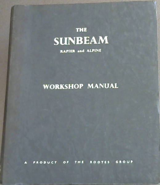 Image for The Sunbeam : Rapier Series 3 and Alpine Series 1 & 2 : Workshop Manual
