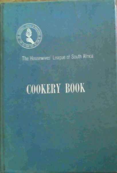 The Housewives' League of South Africa Cookery Book