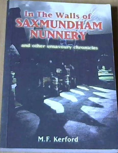 In the Walls of Saxmundham Nunnery and other unsavoury chronicles