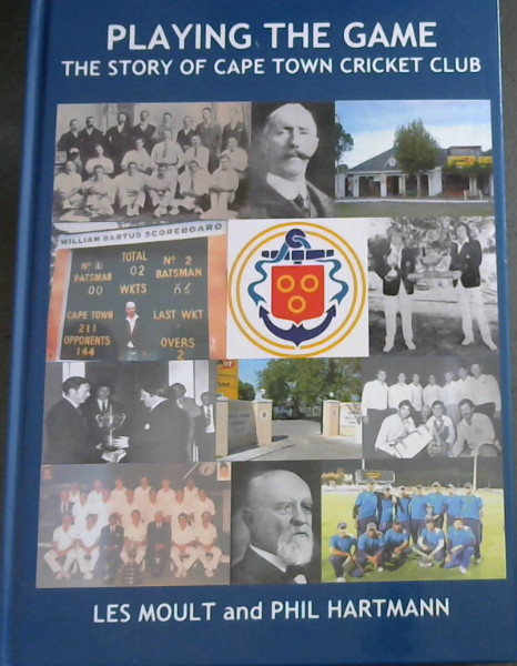 Image for Playing the Game : The History of Cape Town Cricket Club