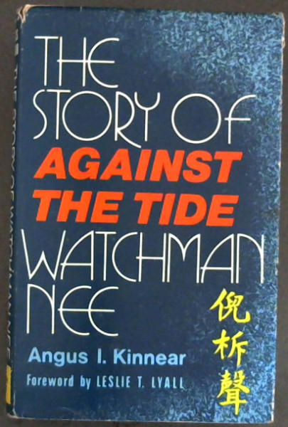 Image for Against the Tide: Story of Watchman Nee