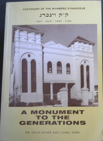 Image for A Monument to the Generations : Centenary of the Wynberg Synagogue 1905 - 2005